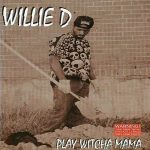 Willie D – 1994 – Play Witcha Mama