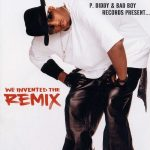 P. Diddy & The Bad Boy Family – 2002 – We Invented The Remix