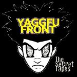 Yaggfu Front – 2002 – The Secret Tapes