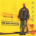 Rasco – 1998 – Time Waits For No Man