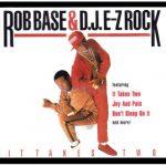 Rob Base & DJ E-Z Rock – 1988 – It Takes Two