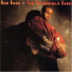 Rob Base & DJ E-Z Rock – 1989 – The Incredible Base