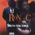 Ron C – 1998 – South Side Rider