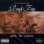 Royal Fam – 2000 – Yesterday, Today, Iz Tomorrow