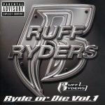 Ruff Ryders – 1999 – Ryde Or Die Vol. 1