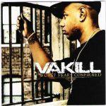 Vakill – 2006 – Worst Fears Confirmed