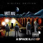 Vast Aire – 2013 – A Space Iliad EP