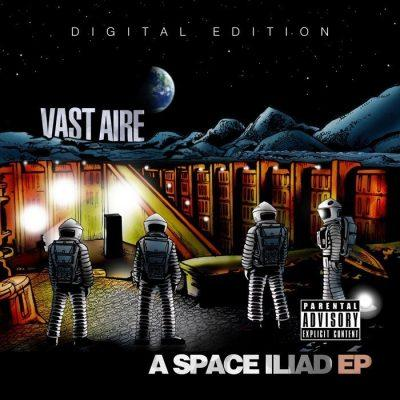 Vast Aire - 2013 - A Space Iliad EP