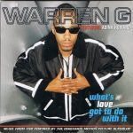 Warren G – 1996 – What's Love Got To Do With It (CD Single)