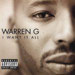 Warren G – 1999 – I Want It All