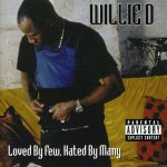 Willie D – 2000 – Loved By Few, Hated By Many