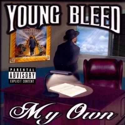 Young Bleed - 1999 - My Own
