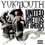 Yukmouth – 2004 – United Ghettos Of America Vol. 2