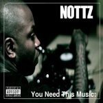 Nottz – 2010 – You Need This Music