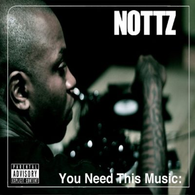 Nottz - 2010 - You Need This Music