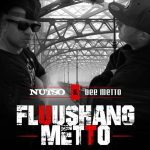 Nutso & Dee Metto – 2014 – Fluushang Metto