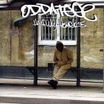 Oddateee – 2008 – Halfway Homeless