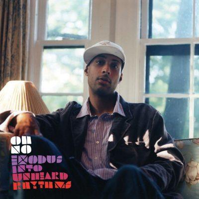 Oh No - 2006 - Exodus Into Unheard Rhythms