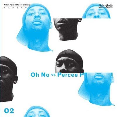 Oh No - 2008 - Oh No vs. Percee P
