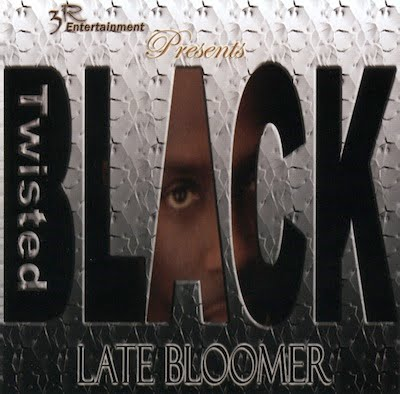 Twisted Black - 2003 - Late Bloomer