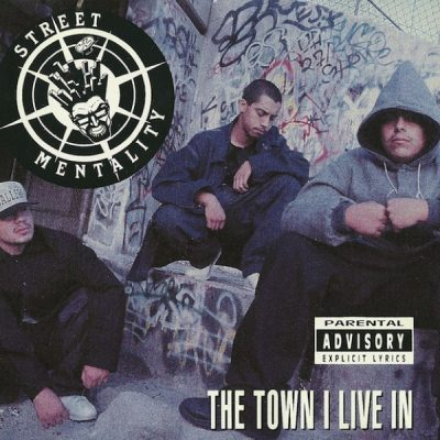 Street Mentality - 1992 - The Town I Live In