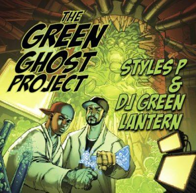Styles P & DJ Green Lantern - 2010 - The Green Ghost Project