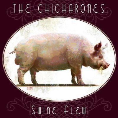 The Chicharones - 2012 - Swine Flew