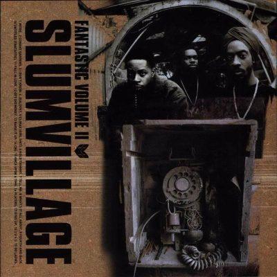 Slum Village - 2000 - Fantastic Volume II