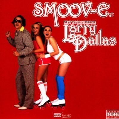 Smoov-E - 2007 - Larry Dallas