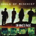 Souls Of Mischief – 1995 – No Man's Land