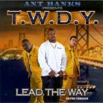 T.W.D.Y. – 2000 – Lead The Way