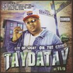 TayDaTay – 2003 – Out Of Sight, On The Grind