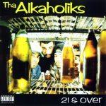 Tha Alkaholiks – 1993 – 21 & Over