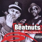 The Beatnuts – 2001 – Take It Or Squeeze It