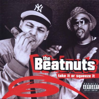 The Beatnuts - 2001 - Take It Or Squeeze It