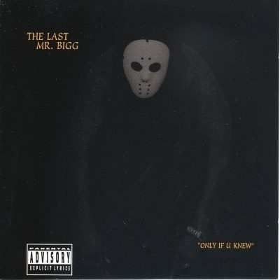 The Last Mr. Bigg - 2000 - Only If You Knew