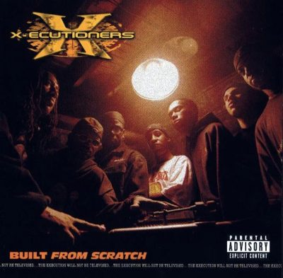 The X-Ecutioners - 2002 - Built From Scratch