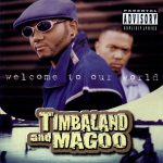 Timbaland & Magoo – 1997 – Welcome To Our World