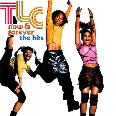 TLC - 2003 - Now & Forever: The Hits