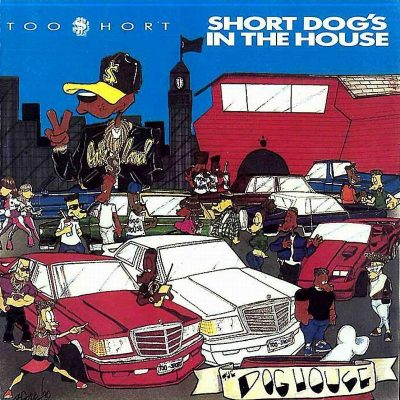 Too Short - 1990 - Short Dog's In The House