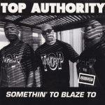 Top Authority – 1993 – Somethin' To Blaze To