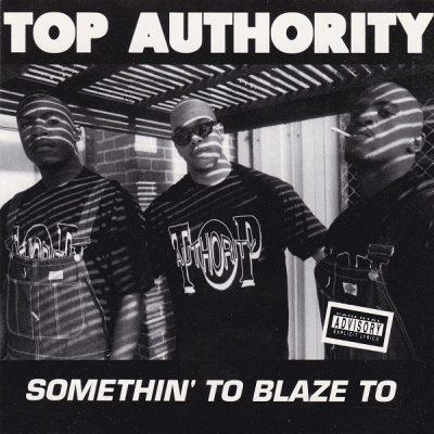 Top Authority - 1993 - Somethin' To Blaze To