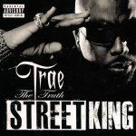 Trae Tha Truth – 2011 – Street King