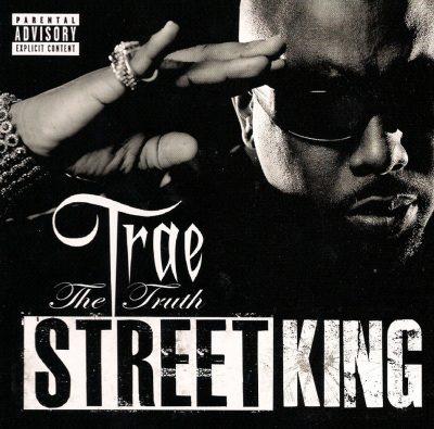 Trae Tha Truth - 2011 - Street King