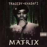 Tragedy Khadafi – 2005 – Thug Matrix