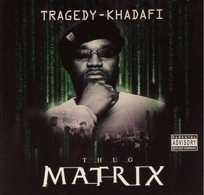 Tragedy Khadafi - 2005 - Thug Matrix