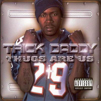 Trick Daddy - 2001 - Thugs Are Us