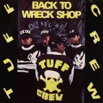 Tuff Crew – 1989 – Back To Wreck Shop