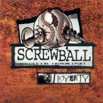 Screwball – 2001 – Loyalty