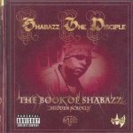 Shabazz The Disciple – 2003 – The Book Of Shabazz (Hidden Scrollz)